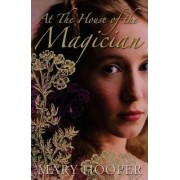 At the House of the Magician by Mary Hooper