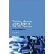 Teaching Materials and the Roles of EFL/ESL Teachers by Ian McGrath