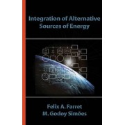 Integration of Alternative Sources of Energy by Felix A. Farret