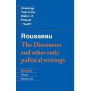 Rousseau: 'The Discourses' and Other Early Political Writings: v. 1 by Jean-Jacques Rousseau