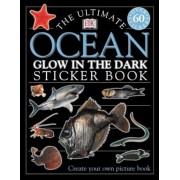 The Ultimate Ocean Glow in the Dark Sticker Book [With Stickers], Paperback