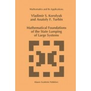 Mathematical Foundations of the State Lumping of Large Systems by Vladimir S. Koroliuk