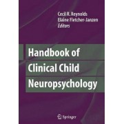 Handbook of Clinical Child Neuropsychology by Cecil R. Reynolds