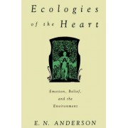 Ecologies of the Heart by E. N. Anderson