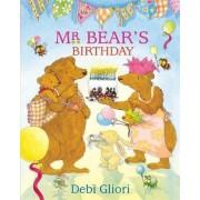 Mr Bear's Birthday by Debi Gliori