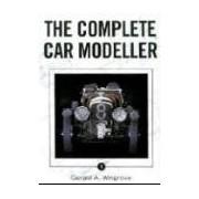 The Complete Car Modeller 1 Wingrove Gerald A CROWOOD PR