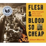 Flesh and Blood So Cheap by Albert Marrin
