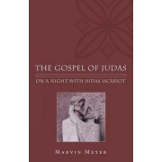 The Gospel of Judas by Marvin W. Meyer
