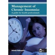 Management of Chronic Insomnia: A Guide for the Health Professionals by Antonio Ambrogetti