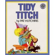 Tidy Titch by Pat Hutchins