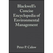 Blackwell's Concise Encyclopedia of Environmental Management by Professor Peter P. Calow