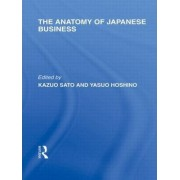 The Anatomy of Japanese Business by Kazuo Sato