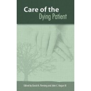The Care of the Dying Patient by David A. Fleming
