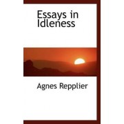 Essays in Idleness by Agnes Repplier