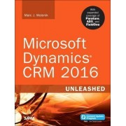 Microsoft Dynamics CRM 2016 Unleashed (Includes Content Update Program) by Marc J. Wolenik