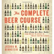 The Complete Beer Course: Beer Camp for Beer Geeks