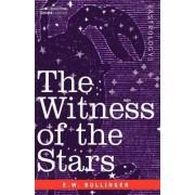 The Witness of the Stars by E W Bullinger