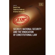 Secrecy, National Security and the Vindication of Constitutional Law by David Cole