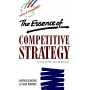 The Essence of Competitive Strategy by David Faulkner