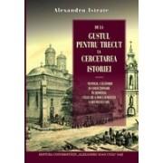 De la gustul pentru trecut la cercetarea istoriei. Vestigii, călătorii și colecționari în România celei de-a doua jumătăți a secolului XIX