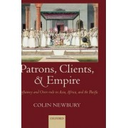 Patrons, Clients, and Empire by Colin Newbury