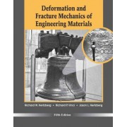 Deformation and Fracture Mechanics of Engineering Materials by Richard W. Hertzberg