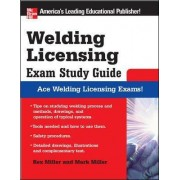 Welding Licensing Exam Study Guide by Rex Miller