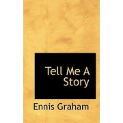Tell Me a Story by Ennis Graham