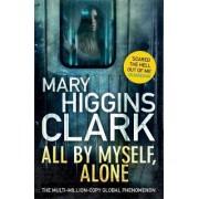 All by Myself Alone by Mary Higgins Clark