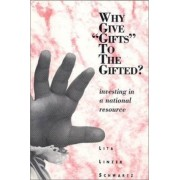 Why Give Gifts to the Gifted? by Lita Linzer Schwartz