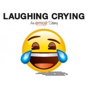 Emoji: Laughing Crying (an Official Emoji Story) by Puffin