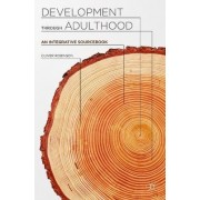 Development Through Adulthood by Oliver Robinson