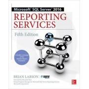 Microsoft SQL Server 2016 Reporting Services by Brian Larson