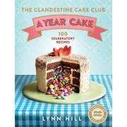 The Clandestine Cake Club: A Year of Cake by Lynn Hill