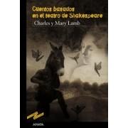 Cuentos basados en el teatro de Shakespeare / Tales from Shakespeare by Charles Lamb