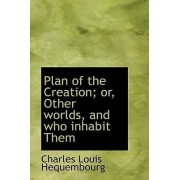 Plan of the Creation; Or, Other Worlds, and Who Inhabit Them by Charles Louis Hequembourg