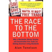 The Race To The Bottom by Alan Tonelson