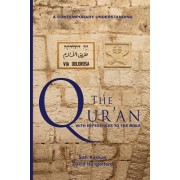The Qur'an - A Contemporary Understanding: With Biblical References