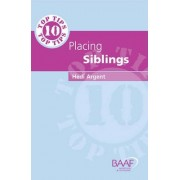 Ten Top Tips for Placing Siblings by Hedi Argent