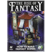 The Rise of Fantasy.How to Build Fantasy Scenes by Juan Jose Barrena for Model Kits, Dioramas, Figures, Gamers