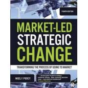 Market-Led Strategic Change by Nigel F. Piercy