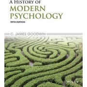 A History of Modern Psychology by C. James Goodwin