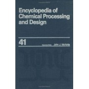Encyclopedia of Chemical Processing and Design: Polymers: Rubber Modified to Pressure-Relieving Devices: Rupture Disks: Low Burst Pressures Volume 41 by John J. McKetta