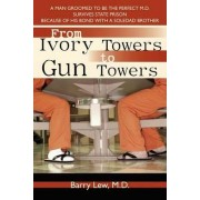 From Ivory Towers to Gun Towers by M D Barry Lew