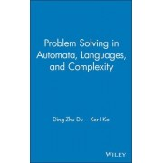 Problem Solving in Automata, Languages and Complexity by Ding-Zhu Du