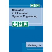 Semiotics in Information Systems Engineering by Kecheng Liu
