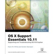 OS X Support Essentials 10.11: Supporting and Troubleshooting OS X El Capitan