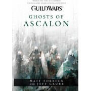 Guild Wars: Ghosts of Ascalon by Matt Forbeck