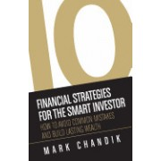10 Financial Strategies for the Smart Investor: How to Avoid Common Mistakes and Build Lasting Wealth