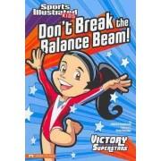 Don't Break the Balance Beam! by Jessica Gunderson